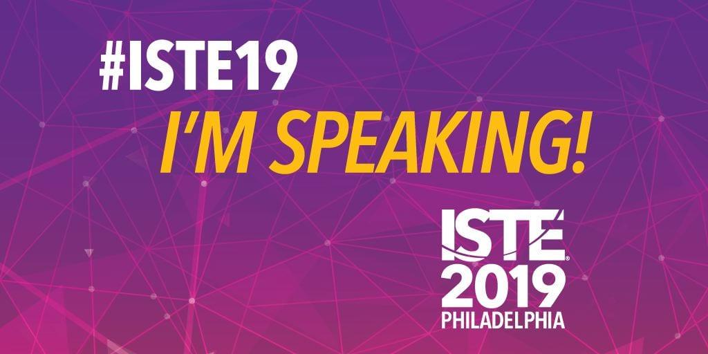 ISTE 2019 Speaker